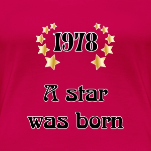 1978 - a star was born T-shirt - Maglietta Premium da donna