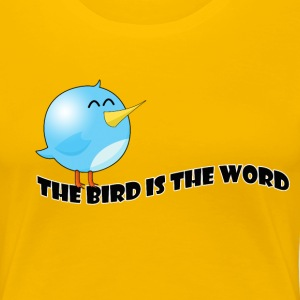 Bird is the word T-Shirts - Women's Premium T-Shirt