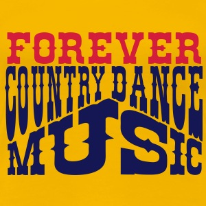forever country dance music Tee shirts - T-shirt Premium Femme