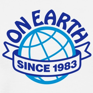 On Earth Since 1983 2 (2c)++ T-Shirts - Men's Premium T-Shirt
