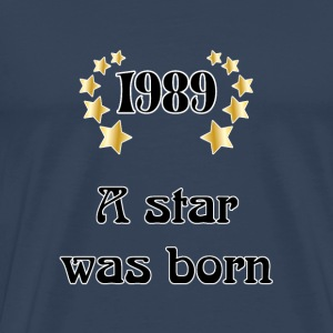 1989 - a star was born T-Shirts - Men's Premium T-Shirt