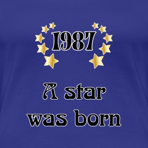 1987 - a star was born T-shirts - Dame premium T-shirt