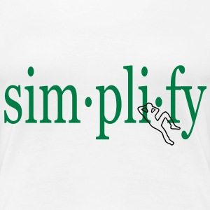 Simplify! w/ relaxed person (black outline) Girlie | Motivational Fantasy Shirts - Women's Premium T-Shirt