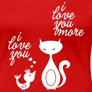 Funny lovebird I love you more humour slogan vintage t shirt for anniversary valentine's day birthday T-Shirts - Women's Premium T-Shirt