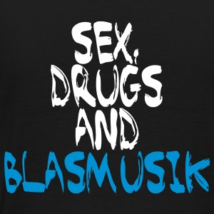Sex, drugs and Blasmusik - Männer Premium T-Shirt