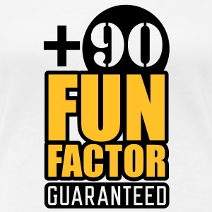 Fun Factor +90 | guaranteed T-Shirts - Dame premium T-shirt