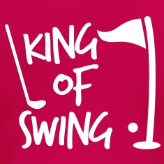 KING of SWING golf fun design with a ball club and a flag T-Shirts