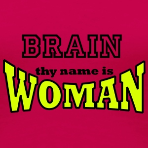 thy name is woman (2c) T-Shirts - Frauen Premium T-Shirt