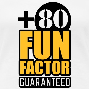 Fun Factor +80 | guaranteed T-Shirts - Dame premium T-shirt