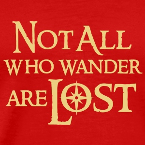 Not All Who Wander are Lost T-shirt T-Shirts - Men's Premium T-Shirt