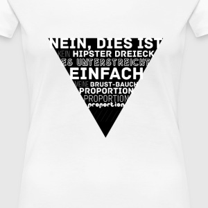 Triangle Anti Hipster Spruch - Frauen Premium T-Shirt
