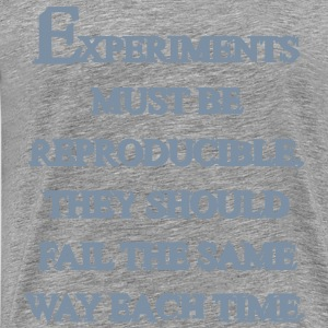 experiments must be reproducible T-Shirts - Männer Premium T-Shirt