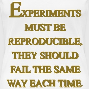 experiments must be reproducible T-Shirts - Frauen Premium T-Shirt