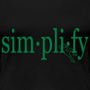 Simplify! w/ relaxed person Girlie | Motivational Fantasy Shirts - Women's Premium T-Shirt