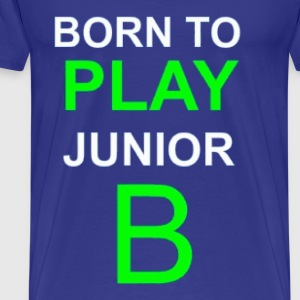 Born To Play Junior B - Men's Premium T-Shirt
