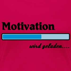 Motivation wird geladen... T-Shirts - Frauen Premium T-Shirt