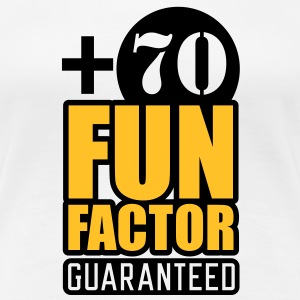 Fun Factor +70 | guaranteed T-Shirts - Premium T-skjorte for kvinner