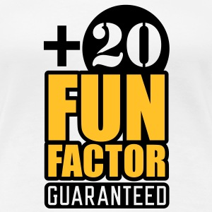 Fun Factor +20 | guaranteed T-Shirts - Dame premium T-shirt