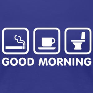 Good Morning / Guten Morgen T-Shirts - Frauen Premium T-Shirt
