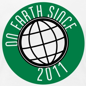 Birthday Design - On Earth since 2011 (dk) T-shirts - Dame premium T-shirt