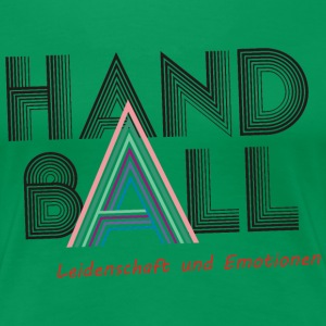 Handball Leidenschaft & Emotionen T-Shirts - Frauen Premium T-Shirt