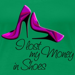 High Heels / Stilettos / I lost my Money in Shoes | Frauen Shirt XXXL - Frauen Premium T-Shirt