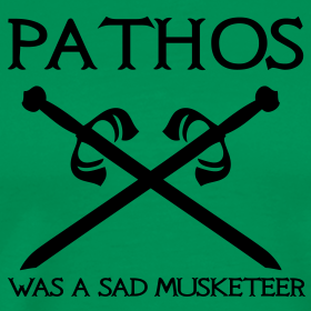 Design ~ Pathos was a sad musketeer
