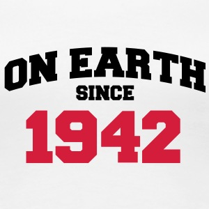 on earth since 1942 (fr) Tee shirts - T-shirt Premium Femme