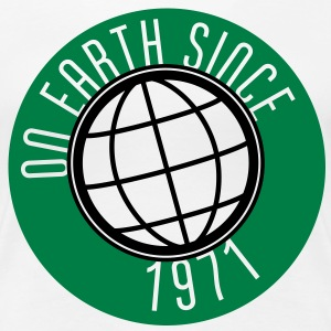 Birthday Design - On Earth since 1971 (dk) T-shirts - Dame premium T-shirt
