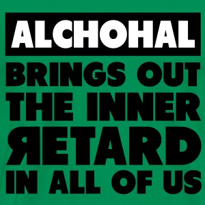 Alchohal Brings Out the Inner Retard in All of Us T-shirts - Herre premium T-shirt