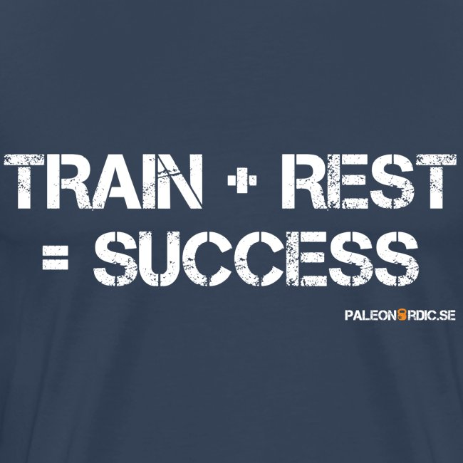 TRAIN+REST=SUCCESS HERR