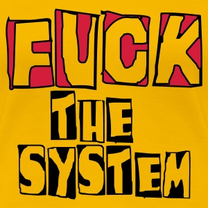 fuck the system T-Shirts - Frauen Premium T-Shirt