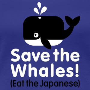 Save the Whales! Eat the Japanese Tee shirts - T-shirt Premium Femme