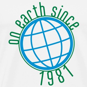 Birthday Design - (thin) on earth since 1981 (uk) T-Shirts - Men's Premium T-Shirt