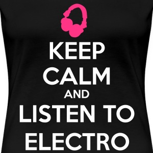 Keep Calm And Listen To Electro Koszulki - Koszulka damska Premium