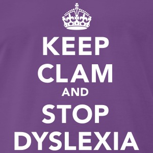 Keep Clam and Stop Dyslexia T-Shirts - Men's Premium T-Shirt