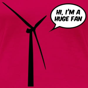 Huge Fan T-shirts - Vrouwen Premium T-shirt