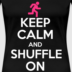 Keep Calm And Shuffle On T-Shirts - Frauen Premium T-Shirt