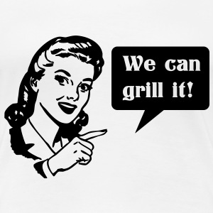 We can grill it T-Shirts - Women's Premium T-Shirt
