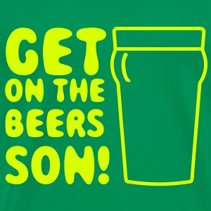 Get On The Beers Son T-Shirts - Men's Premium T-Shirt