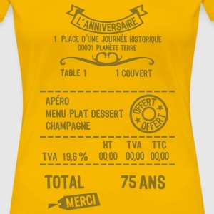 75 ans addition note resto restaur fact Tee shirts - T-shirt Premium Femme
