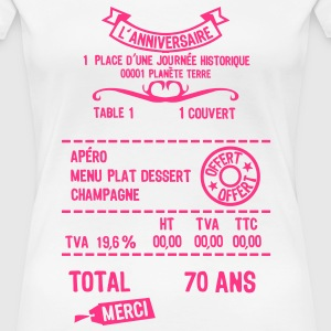 70 ans addition note resto restaur fact Tee shirts - T-shirt Premium Femme
