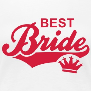 BEST Bride Crown T-Shirt RW - Camiseta premium mujer