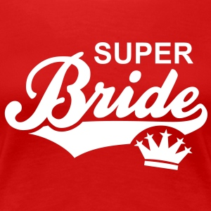SUPER Bride Crown T-Shirt WR - Frauen Premium T-Shirt