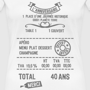 40 ans addition note resto restaur fact Tee shirts - T-shirt Premium Femme