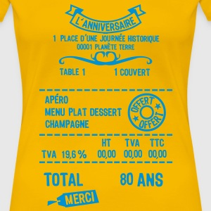 80 ans addition note resto restaur fact Tee shirts - T-shirt Premium Femme