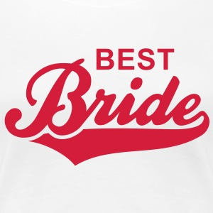 BEST Bride T-Shirt RW - Premium T-skjorte for kvinner