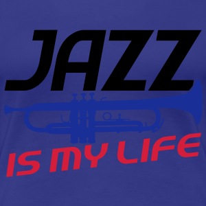 jazz is my life T-Shirts - Women's Premium T-Shirt