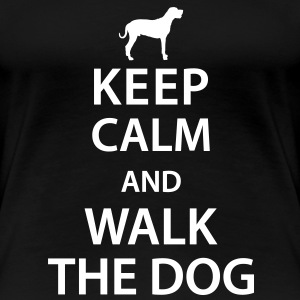 Keep calm and walk the dog T-shirts - Vrouwen Premium T-shirt