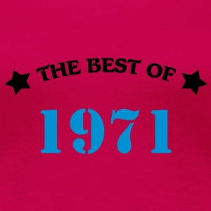The best of 1971 T-shirts - Dame premium T-shirt